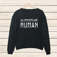 """All monsters are human""T-shirt Sweater MMS1248"