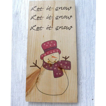 Rustic snowman sign-Primitive snowman sign-Rustic Christmas wall decor-Rustic holiday decoration-Country Christmas wall decor-Let it snow