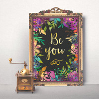 Be you Printable Poster Motivational Gold foil Sign Floral Printable art Inspirational Modern Digital typography Quote  Motivational Print