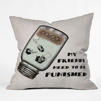 Belle13 My Friends Need To Be Punished Throw Pillow