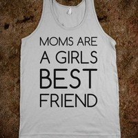 Moms are a Girl's Best Friend