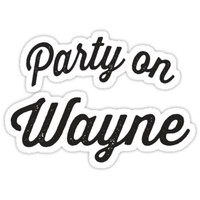 'Party On Wayne' Sticker by Fitspire Apparel