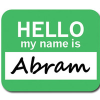 Abram Hello My Name Is Mouse Pad