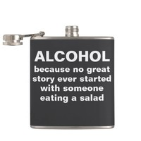 Alcohol because no great story ever started with s