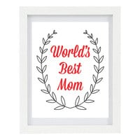 Worlds Best Mom, Mothers Day, Wreath, 8 x 10 Typography Print