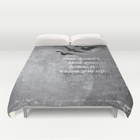 Fear doesn't shut you down. It wakes you up... Duvet Cover by Kate