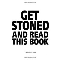 Get Stoned and Read This Book