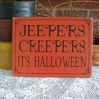 Halloween Sign Jeepers Creepers Spooky Wood Plaque
