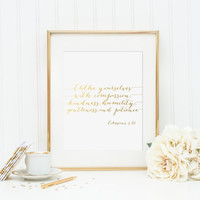 Clothe Yourselves With Compassion, Kindness, Humility, Gentleness, and Patience Gold Foil Print - Colossians 3:12 - bible gold foil print