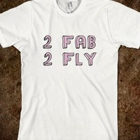 2 FAB 2 FLY - TUMBLR - HIPSTER - SASSY