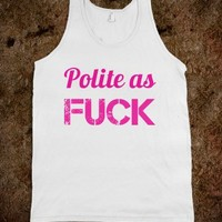 Polite as Fuck - Get in my Closet