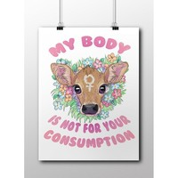 My Body Is Not For Your Consumption -- Poster