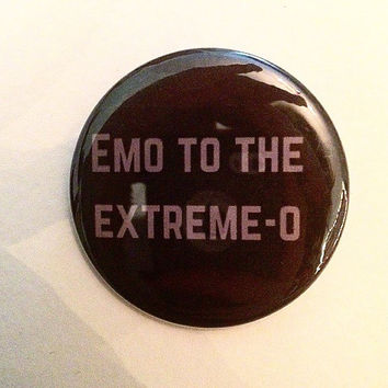 Emo To The Extreme-O 2.5 Inch Pinback Button