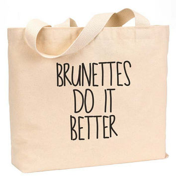 """Brunettes do it better Canvas Jumbo Tote Bag 18""""w x 11""""h"""