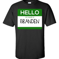 Hello My Name Is BRANDEN v1-Unisex Tshirt