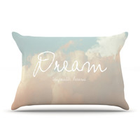 """Suzanne Carter """"Dream"""" Quote Clouds Pillow Sham"""