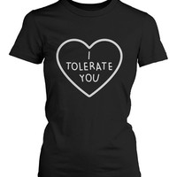 Women's Black Cotton T-Shirt - I Tolerate You Cute Graphic Tee