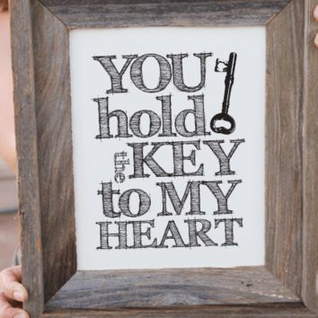 You Hold The Key To My Heart Print
