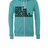 Don't hate me because you're a douchebag - Unisex Full-Zip Hooded Sweatshirt
