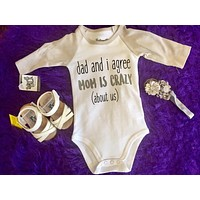 SideWalk Talk 2017 Infant Onesuit Dad And I Agree Mom Is Crazy About Us Boy/Girl