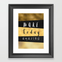 Make Today Amazing #motivation #quotes Framed Art Print by jbjart
