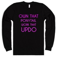 Own That Ponytail Work That Updo-Unisex Black T-Shirt