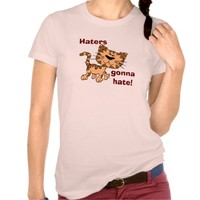 Haters gonna hate - T-shirt