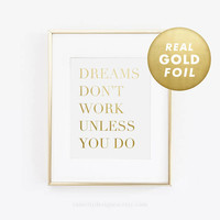 Dreams Dont Work Unless You Do Print, Gold Foil Print, Gold Foil, Office Print, Desk Art, Gold Decor, Gold Foil Art, Rose Gold Foil Print