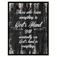 Those who leave everything in God's hand will eventually see god's hand in everything Religious Quote Saying Canvas Print with Picture Frame Home Decor Wall Art