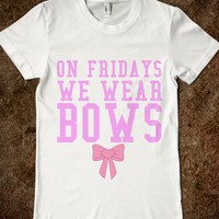 MEAN GIRLS WEAR BOWS ON FRIDAY