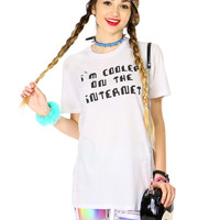 I'M COOLER ON THE INTERNET TEE