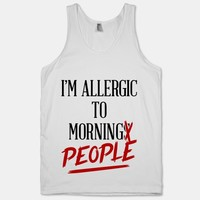 I'm Allergic To Morning People