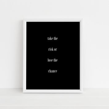 Take the Risk or Lose the Chance Poster Wall Art