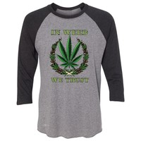 "Zexpa Apparelâ""¢ In Weed We Trust 3/4 Sleevee Raglan Tee Dope Cannabis Legalize It Tee"