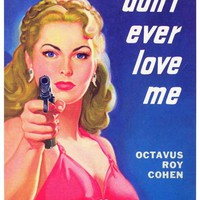 Don't Ever Love Me 11x17 Retro Book Cover Poster