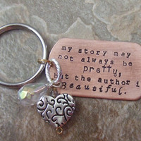 Handstamped Personalized Copper Key Ring - My Story May Not Always Be Pretty But The Author is Beautiful