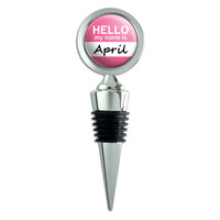 April Hello My Name Is Wine Bottle Stopper