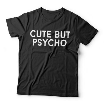 Cute but Psycho Tshirt for women