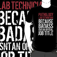 Pathology Lab Technician because Badass Isn't an Official Job Title by Albany Retro