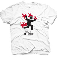 Did It At Home t shirt funny shirt S-4XL