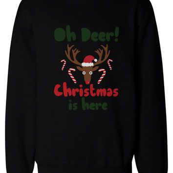 Oh Deer Christmas Is Here Cute Sweatshirt Holidays Funny Pullover Fleece Sweaters