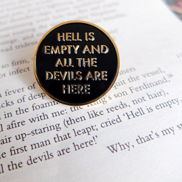 Hell is empty and all the devils are here pin badge. Shakespeare The Tempest quote lapel / hat pin. Patch flair enamel brooch. Book gift