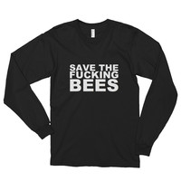 """""""Save the F**king Bees"""" long sleeve tee"""