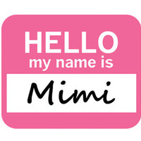 Mimi Hello My Name Is Mouse Pad