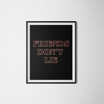 STRANGER THINGS - Friend's Don't Lie Typographic Digital Download - Printable Art - Printable Wall Art - Nerd Wall Art - Digital Download