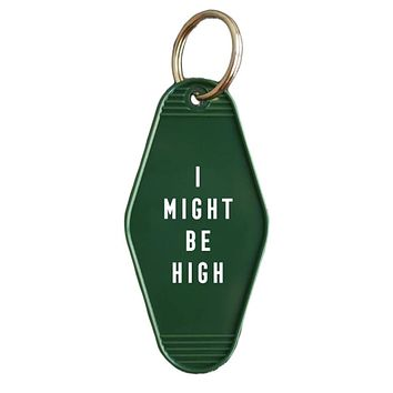 I Might Be High Hotel/Motel Style Keychain in Green and White