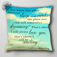 peter pan quote 6 pillow case, cushion cover ( 1 or 2 Side Print With Size 16, 18, 20, 26, 30, 36 inch )
