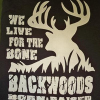 Southern Chaps Funny Backwoods Live for Bone Hunt Bright T Shirt