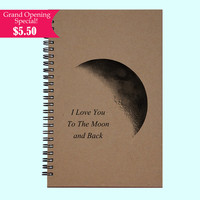 I Love You To The Moon and Back - Journal, Book, Custom Journal, Sketchbook, Scrapbook, Extra-Heavyweight Covers
