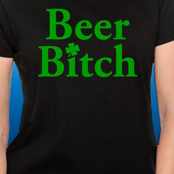 Beer Bitch St. Patrick's Day T-Shirt